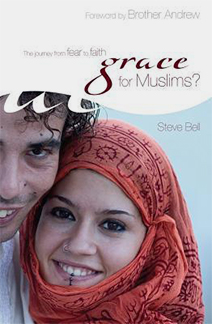 Grace for Muslims?: The Journey from Fear to Faith by Steve Bell